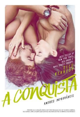 Baixar Livro A Conquista - Amores Improváveis Vol. 4 - Ele Kennedy  em ePub PDF Mobi ou Ler Online