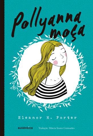 Baixar Pollyanna Moça -  Eleanor H. Porter ePub PDF Mobi ou Ler Online