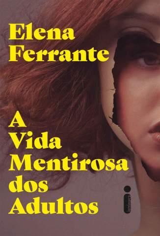 Baixar Livro A Vida Mentirosa dos Adultos - Elena Ferrante em ePub PDF Mobi ou Ler Online