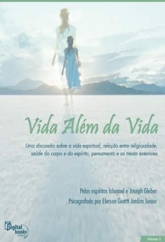 Baixar Vida Além da Vida - Vol. II - Elerson Gaetti ePub PDF Mobi ou Ler Online