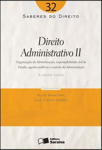 Baixar Direito Administrativo Ii - Saberes do Direito Vol. 32 - Elisson Costa  ePub PDF Mobi ou Ler Online