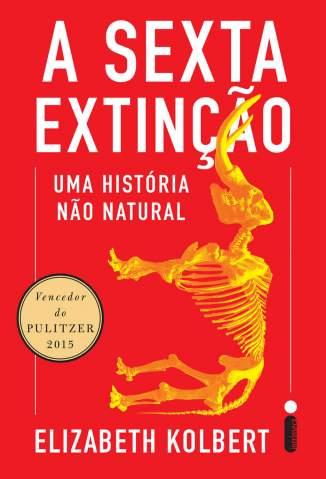 Baixar Livro A Sexta Extinção: Uma História Não Natural - Elizabeth Kolbert em ePub PDF Mobi ou Ler Online