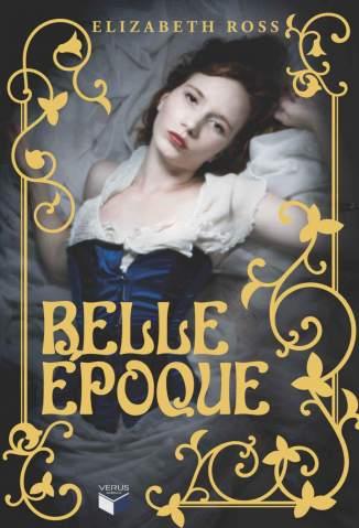 Baixar Belle Époque - Elizabeth Ross ePub PDF Mobi ou Ler Online