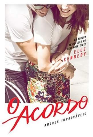Baixar Livro O Acordo - Amores Improváveis Vol. 1 - Elle Kennedy em ePub PDF Mobi ou Ler Online