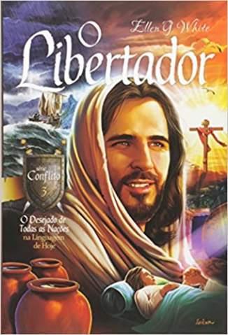 Baixar Livro O Libertador - Conflito Vol. 3 - Ellen G. White em ePub PDF Mobi ou Ler Online