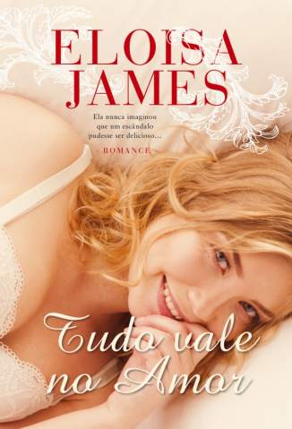 Baixar Tudo Vale No Amor - Eloisa James  ePub PDF Mobi ou Ler Online
