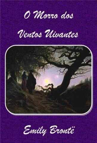 Baixar Livro O Morro dos Ventos Uivantes - Emily Brontë  em ePub PDF Mobi ou Ler Online