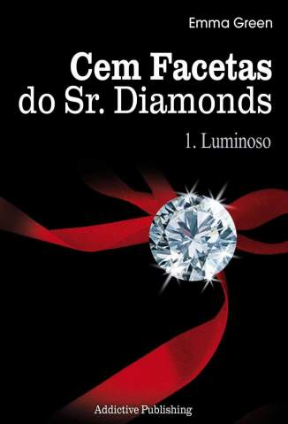 Baixar Cem Facetas do Sr. Diamonds - Luminoso Vol. 1 - Emma Green ePub PDF Mobi ou Ler Online