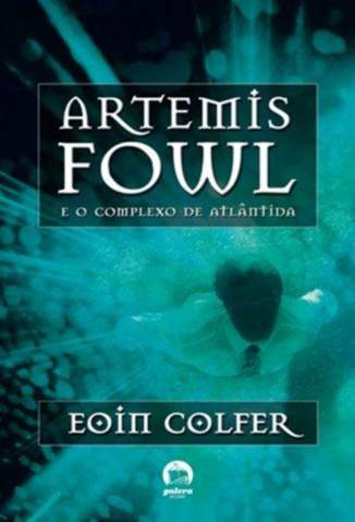 Baixar Livro Artemis Fowl: O Complexo De Atlântida - Eoin Colfer em ePub PDF Mobi ou Ler Online