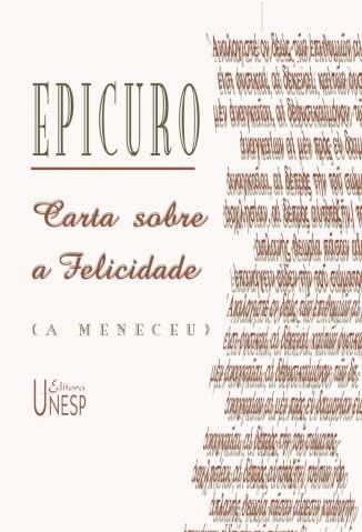 Baixar Carta Sobre a Felicidade: A Meneceu - Epicuro ePub PDF Mobi ou Ler Online