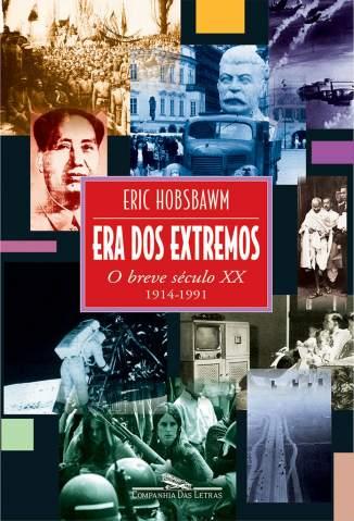 Baixar Livro Era dos Extremos (1914-1991) - Eric J. Hobsbawm em ePub PDF Mobi ou Ler Online