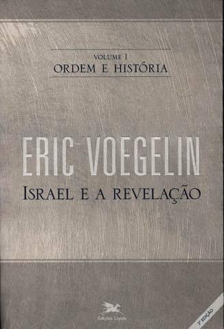 Baixar Livro Ordem e História: Israel e a Revelação -  Ordem e História Vol. 1 - Eric Voegelin em ePub PDF Mobi ou Ler Online