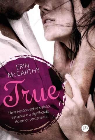 Baixar True - Erin McCarthy ePub PDF Mobi ou Ler Online