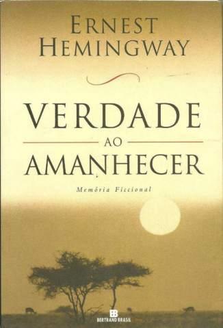 Baixar Verdade ao amanhecer - Ernest Hemingway  ePub PDF Mobi ou Ler Online