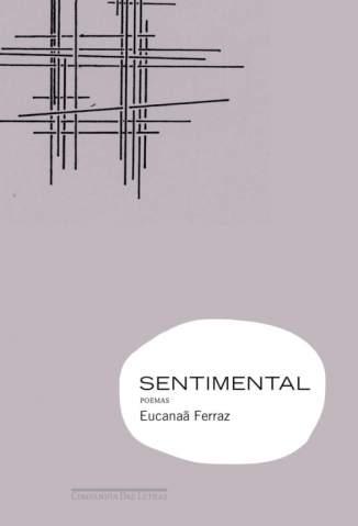 Baixar Sentimental - Eucanaã Ferraz ePub PDF Mobi ou Ler Online