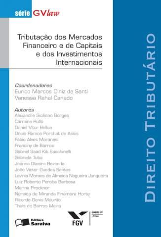 Baixar Tributação dos Mercados Financeiro e de Capitais e dos Investimentos Internacionais - Série Gvlaw - Eurico Santi  ePub PDF Mobi ou Ler Online