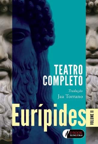 Baixar Livro Eurípides - Volume 2: Teatro Completo - Eurípedes em ePub PDF Mobi ou Ler Online