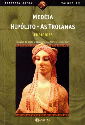 Baixar Livro Medéia Hipólito as Troianas - Eurípides em ePub PDF Mobi ou Ler Online