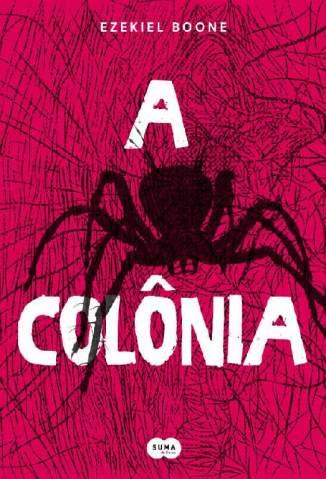 Baixar Livro A Colônia - Ezekiel Boone em ePub PDF Mobi ou Ler Online