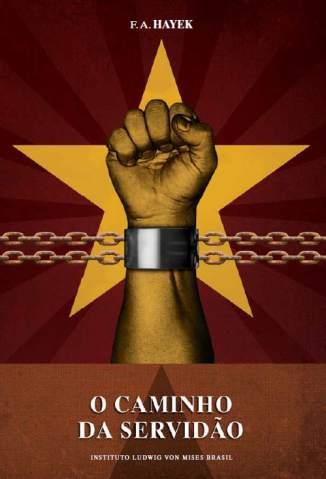 Baixar O Caminho da Servidão - F. A. Hayek  ePub PDF Mobi ou Ler Online