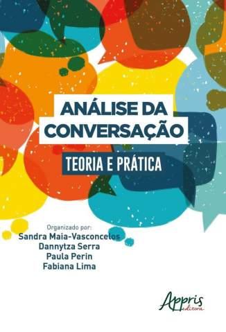 Baixar Livro Análise da Conversação: Teoria e Prática - Fabiana Lima em ePub PDF Mobi ou Ler Online