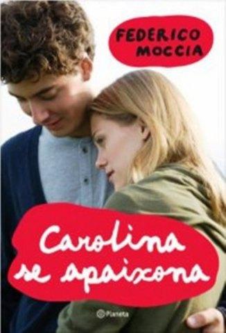 Baixar Carolina Se Apaixona - Federico Moccia em ePub Mobi PDF ou Ler Online