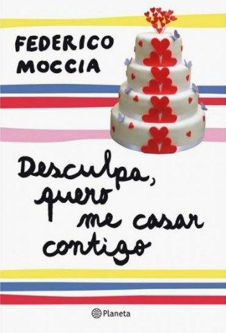 Baixar Livro Desculpa, Quero me Casar Contigo - Federico Moccia em ePub PDF Mobi ou Ler Online