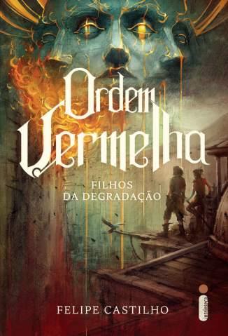 Baixar Livro Filhos da Degradação - Ordem Vermelha Vol. 1 - Felipe Castilho em ePub PDF Mobi ou Ler Online
