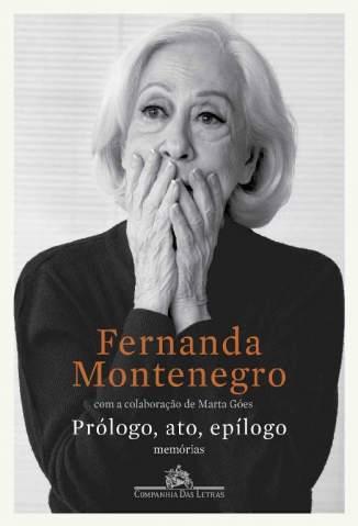 Baixar Livro Prólogo, Ato, Epílogo - Fernanda Montenegro em ePub PDF Mobi ou Ler Online