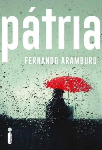 Baixar Livro Pátria - Fernando Aramburu em ePub PDF Mobi ou Ler Online