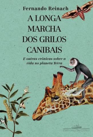Baixar A Longa Marcha dos Grilos Canibais - Fernando Reinach ePub PDF Mobi ou Ler Online