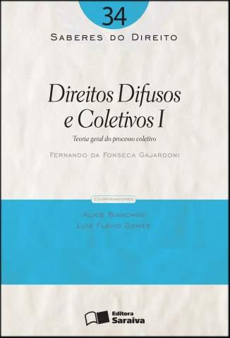 Baixar Direitos Difusos e Coletivos I - Saberes do Direito Vol. 35 - Fernando da Fonseca Gajardoni  ePub PDF Mobi ou Ler Online