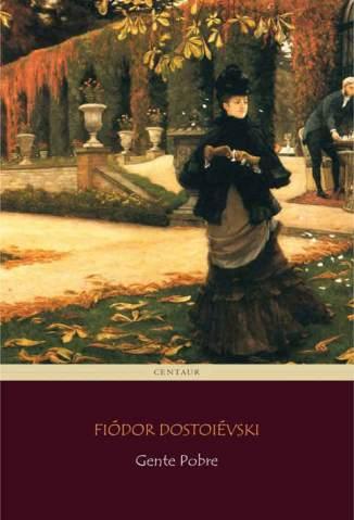 Baixar Gente Pobre - Fiódor Dostoiévski ePub PDF Mobi ou Ler Online