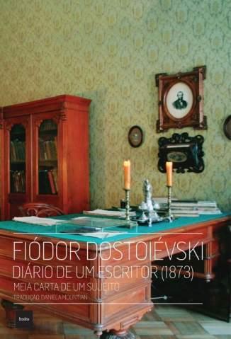 Baixar Livro Diário de um Escritor: Meia Carta de um Sujeito - Fiódor Dostoiévski em ePub PDF Mobi ou Ler Online