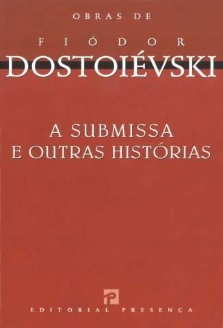 Baixar Livro A Submissa e Outras Histórias - Fíodor Dostoiévski em ePub PDF Mobi ou Ler Online