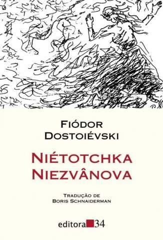 Baixar Niétotchka Niezvânova - Fiódor Dostoiévski ePub PDF Mobi ou Ler Online