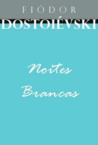 Baixar Noites Brancas - Fiódor Dostoiévski ePub PDF Mobi ou Ler Online