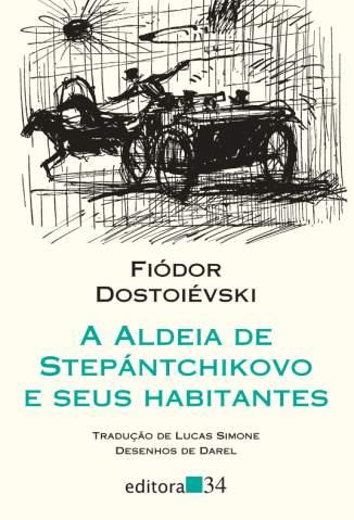 Baixar A Aldeia de Stepantchikovo e Seus Habitantes - Fiódor Dostoiévski ePub PDF Mobi ou Ler Online