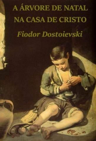 Baixar A Árvore de Natal Na Casa de Cristo - Fiódor Dostoiévski ePub PDF Mobi ou Ler Online