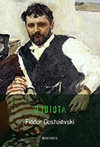 Baixar O Idiota - Fiódor Dostoiévski ePub PDF Mobi ou Ler Online