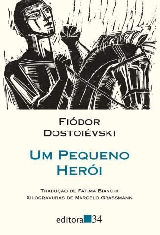Baixar Um Pequeno Herói - Fiódor Dostoiévski ePub PDF Mobi ou Ler Online