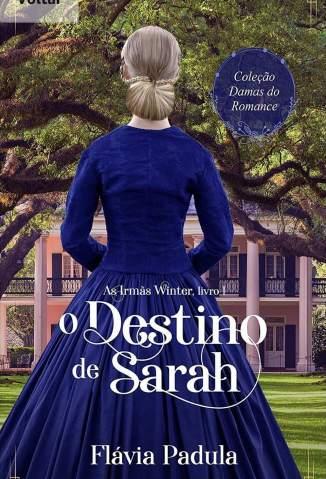 Baixar Livro O Destino de Sarah - As Irmãs Winter Vol. 1 - Flávia Padula em ePub PDF Mobi ou Ler Online
