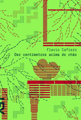 Baixar Dez Centímetros Acima do Chão - Flavio Cafiero ePub PDF Mobi ou Ler Online