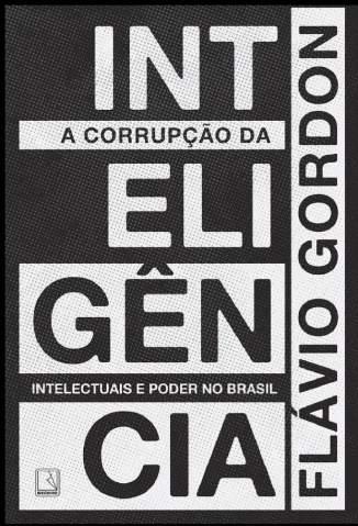 Baixar Livro A Corrupção da Inteligência - Flávio Gordon em ePub PDF Mobi ou Ler Online