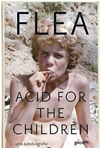 Baixar Livro Acid For The Children, uma Autobiografia - FLEA em ePub PDF Mobi ou Ler Online