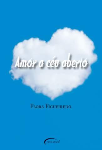 Baixar Amor a Céu Aberto - Flora Figueiredo ePub PDF Mobi ou Ler Online