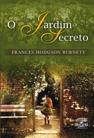 Baixar O Jardim Secreto - Frances Hodgson Burnett ePub PDF Mobi ou Ler Online