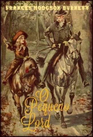 Baixar O Pequeno Lord - Frances Hodgson Burnett  ePub PDF Mobi ou Ler Online