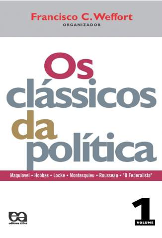 Baixar Os Clássicos da Política 1 - Coleção Fundamentos Vol. 1 - Francisco C. Weffort ePub PDF Mobi ou Ler Online