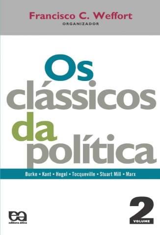 Baixar Os Clássicos da Política 2 - Coleção Fundamentos Vol. 2 -  Francisco C. Weffort ePub PDF Mobi ou Ler Online